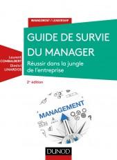 Guide de survie du manager - 2e éd. - Réussir dans la jungle de l'entreprise