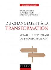 Du changement à la transformation - Stratégie et pilotage de transformation