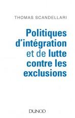 Politiques d'intégration et de lutte contre les exclusions - Mieux comprendre les enjeux, les logiqu