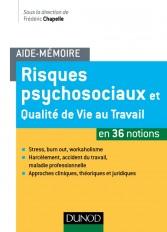 Aide-mémoire - Risques psychosociaux et qualité de vie au travail - en 36 notions