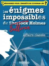 Les énigmes impossibles de Sullivan Holmes - Affaire classée