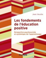 Les fondements de l'éducation positive - Perspective psychosociale et systémique de l'apprentissage