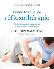Grand manuel de réflexothérapie - Fondements neuro-anatomiques et applications thérapeutiques