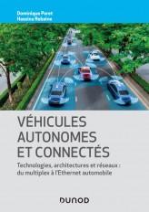 Véhicules autonomes et connectés - Techniques, technologies, architectures et réseaux
