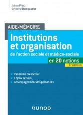 Aide-Mémoire - Institutions et organisation de l'action sociale et médico-sociale - 5e ed.