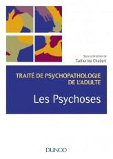 Les psychoses - Traité de psychopathologie de l'adulte