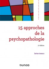 15 approches de la psychopathologie - 5e éd.