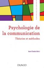 Psychologie de la communication - Théories et méthodes