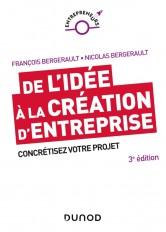 De l'idée à la création d'entreprise - 3e éd. - Concrétisez votre projet - Lauréat Prix DCF du Livre
