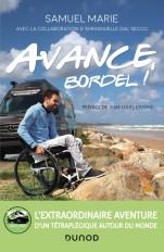 Avance, bordel! - L'extraordinaire aventure d'un tétraplégique autour du monde