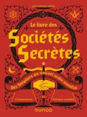 Le livre des sociétés secrètes - Des Templiers au nouvel ordre mondial