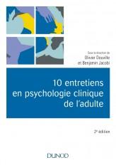 10 entretiens en psychologie clinique de l'adulte - 2e éd.