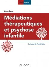 Médiations thérapeutiques et psychose infantile - 3e éd.