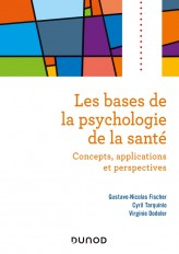 Les bases de la psychologie de la santé - Concepts, applications et perspectives