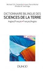 Dictionnaire bilingue des sciences de la Terre - 6e éd. - Anglais/Français-Français/Anglais
