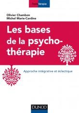 Les bases de la psychothérapie - 3e éd. - Approche intégrative et éclectique