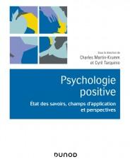 Psychologie positive - Etat des savoirs, champs d'application et perspectives