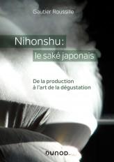 Nihonshu : le saké japonais - De la production à l'art de la dégustation