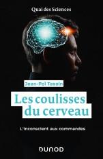 Les coulisses du cerveau - L'inconscient aux commandes