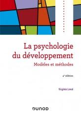 Psychologie du développement - 4e éd. - Modèles et méthodes