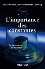 L'importance des constantes - 2e éd. - De la mesure au cosmos
