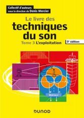 Le livre des techniques du son - Tome 3 - L'exploitation
