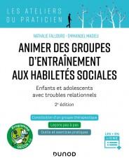 Animer des groupes d'entraînement aux habiletés sociales - 2e ed.