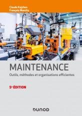 Maintenance - 5e éd. - Outils, méthodes et organisations efficientes
