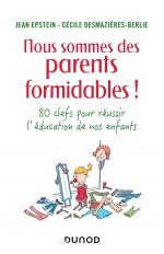 Nous sommes des parents formidables ! 80 clés pour réussir l'éducation de nos enfants