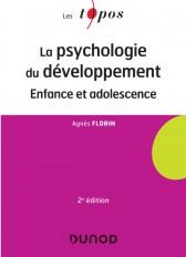 La psychologie du développement - 2 éd. - Enfance et adolescence