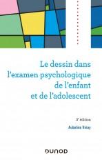 Le dessin dans l'examen psychologique de l'enfant et de l'adolescent - 3e éd.