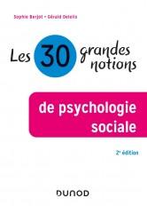 Les 30 grandes notions de la psychologie sociale - 2e éd.