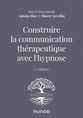 Construire la communication thérapeutique avec l'hypnose - 2e éd.
