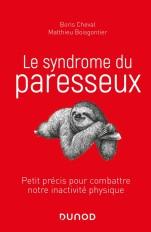 Le syndrome du paresseux - Petit précis pour combattre notre inactivité physique