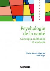 Psychologie de la santé - 2e éd. - Concepts, méthodes et modèles