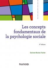 Les concepts fondamentaux de la psychologie sociale - 6e éd