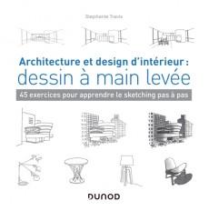 Architecture et design d'intérieur : dessin à main levée - 45 exercices pour apprendre le sketching