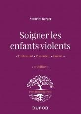 Soigner les enfants violents - 2e ed. - Traitement, prévention, enjeux