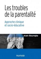 Les troubles de la parentalité - Approche clinique et socio-éducative