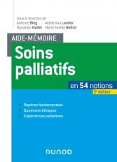 Aide-mémoire soins palliatifs - 2e éd. - En 54 notions