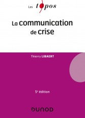 La communication de crise - 5e éd.