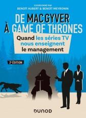 De MacGyver à Games of Thrones - 2e éd. - Quand les séries TV nous enseignent le management