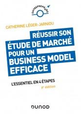 Réussir son étude de marché pour un Business Model efficace - 6e éd. - L'essentiel en 4 étapes