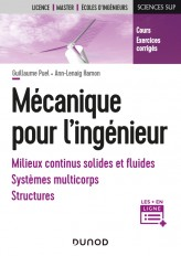 Mécanique pour l'ingénieur - Milieux continus, fluides, solides indéformables, structures