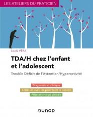 TDA/H chez l'enfant et l'adolescent - Traiter les Troubles de l'attention et hyperactivité chez l'en