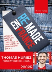 Re-Made en France - 1 million d'emplois près de chez nous en produisant et consommant local