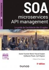 SOA, microservices et API management - 5e éd - Le guide de l'architecte d'un SI agile