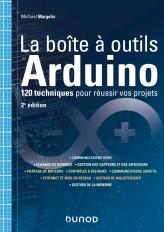 La boîte à outils Arduino - 2e éd. - 120 techniques pour réussir vos projets
