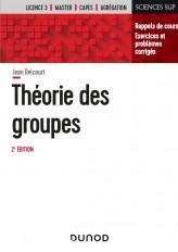 Théorie des groupes - 2e éd. - Rappels de cours, exercices et problèmes corrigés