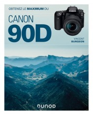 Obtenez le maximum du Canon EOS 90D
